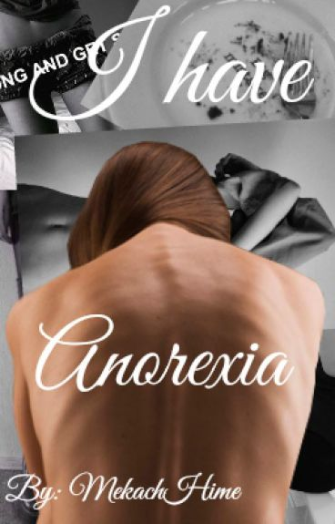 I have anorexia