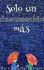 Solo un desconocido más by ChicaMalvavisco