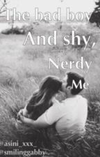 The Bad Boy and Shy, Nerdy Me by SmilingGabby
