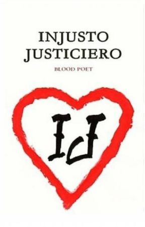 INJUSTO JUSTICIERO by bloodpoetonline