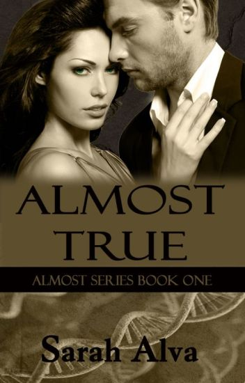 Almost True (Book One) [Completed]
