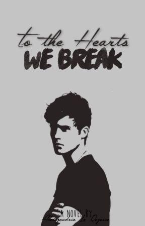 To the Hearts We Break by Alexszandria