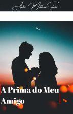 A Prima Do Meu Amigo by MatheusSalazar2