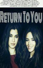 Return To You by SirDestino