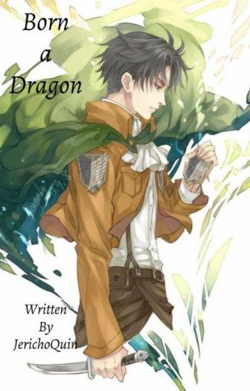 Levi x Reader ~ Born a Dragon - bb - Wattpad
