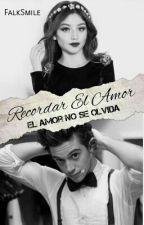 Recordar El Amor||Lutteo by FalkSmile