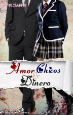 AMOR CHICOS Y DINERO *Completa* by KatherineTVDPierce