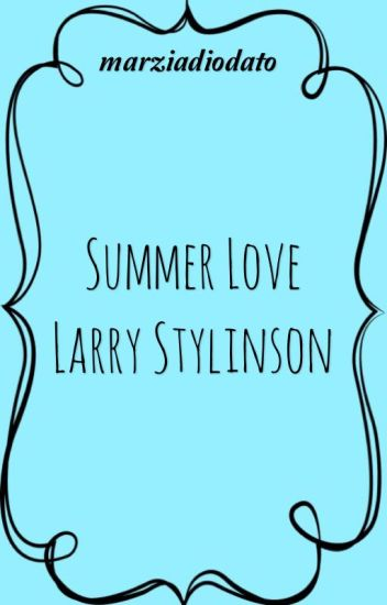 Summer Love» Larry Stylinson