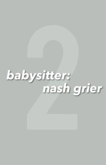 Babysitter: Nash Grier 2 [#wattys2016]