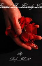 Bound By Bloody Love by Lady_Mist10