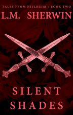 Silent Shades (Tales from Niflheim #2) by LMSherwin