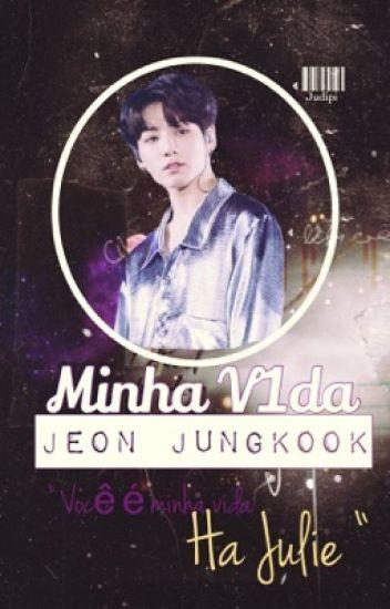 • Minha V1da •   BTS Jeon Jungkook •Livro1•
