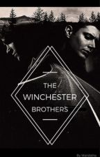 The Winchester Brothers (Dean Winchester Fanfiction)  by MandathaMayFire