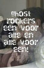 Ghost Rockers_een voor alle en alle voor een❤ by beverrockers_jila