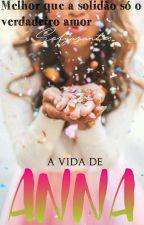 A vida de Anna by Sofyasantos