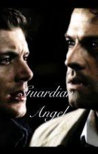 Guardian Angel (Dean/Cas) (Destiel) (Supernatural) by bbcfangirl
