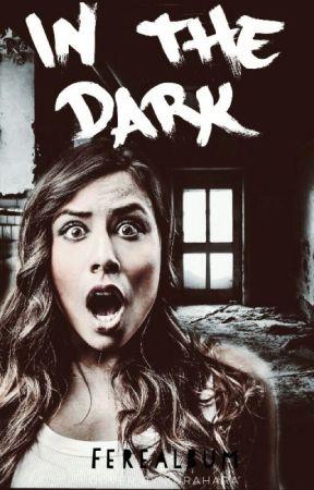 In The Dark by Ferealbum