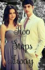 Two Steps Away: A Brallie / Ballie Fan Fic (The Fosters) by Divided_Writer