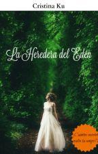 La Heredera del Edén by CristinaKu