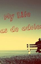 My Life- Problemas De Adolescentes. by javixDxp