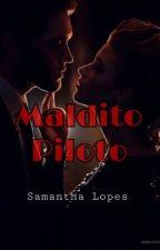 Maldito Piloto by samantha_smille