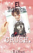 Él Idiota es mi Crush - KaiSoo. by -RiHun