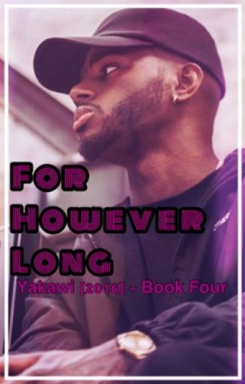 [For However Long || Book 4]
