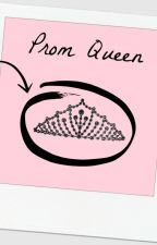 Prom Queen.....Or Not by JojoMarie26