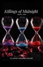 Killings Of Midnight  ✔️  by fluentinsarcasam