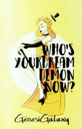 Who's Your Dream Demon Now? Bill x Reader by GenesiGalaxy