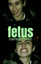 Fetus |CAMREN| by TheyAreCamren