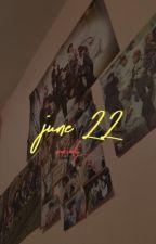 June 22 ||Taekook by -princesstaee