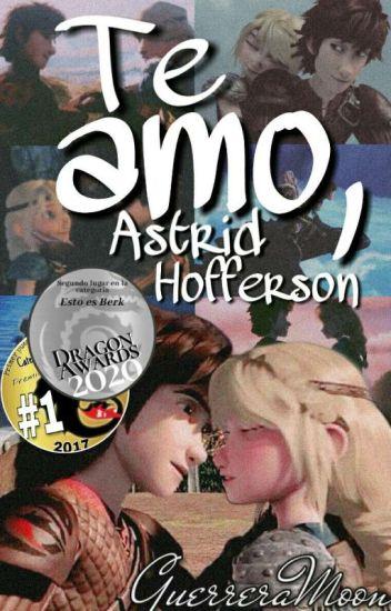 Te amo, Astrid Hofferson