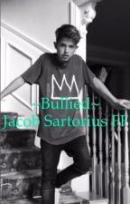 ~Bullied~ Jacob Sartorius FF  by chloe_panei