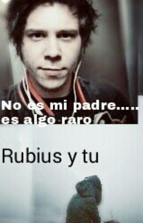 No Es Mi Padre...........Es Algo Raro    Rubius Y Tu by pelimorada_sinnombre