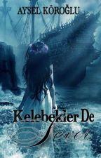 KELEBEKLER DE SEVER by cadinineskisupurgesi