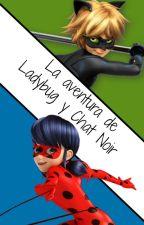 La aventura de Ladybug y Chat Noir by OsirisLizzeth
