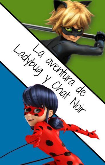 La aventura de Ladybug y Chat Noir