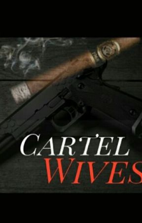 Cartel Wives by Ambition_Breed