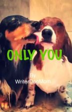 ONLY YOU  : A Maine and Richard FanFic  by Lyen523