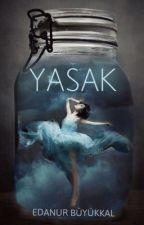 YASAK by EdanurBykkal
