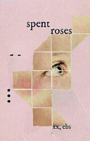 spent roses by Einhornbogensuper
