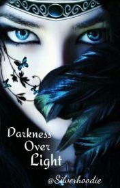 Darkness Over Light by SilverH00die