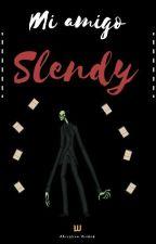 Mi Amigo Slendy [TERMINADA] by Socked11