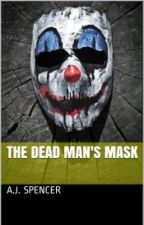 The Dead Man's Mask (#TNTHorrorContest) by ArtyJ86