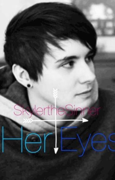 Her eyes, Dan Howell X Reader
