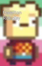 Hamilton Roleplay by lafayettexhamilton