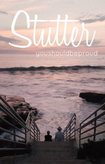 Stutter || Larry Stylinson