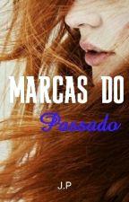 Marcas do Passado #wattys2016 by Jannywp10
