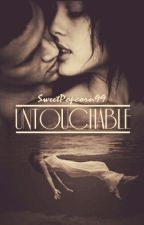 UNTOUCHABLE by SweetPopcorn99